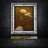 Текст песни Get Out The Way исполнителя Bobby Brown