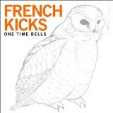 Текст трека One Time Bells исполнителя French Kicks