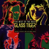 Слова клипа Rhythm Of Your Love музыканта Glass Tiger